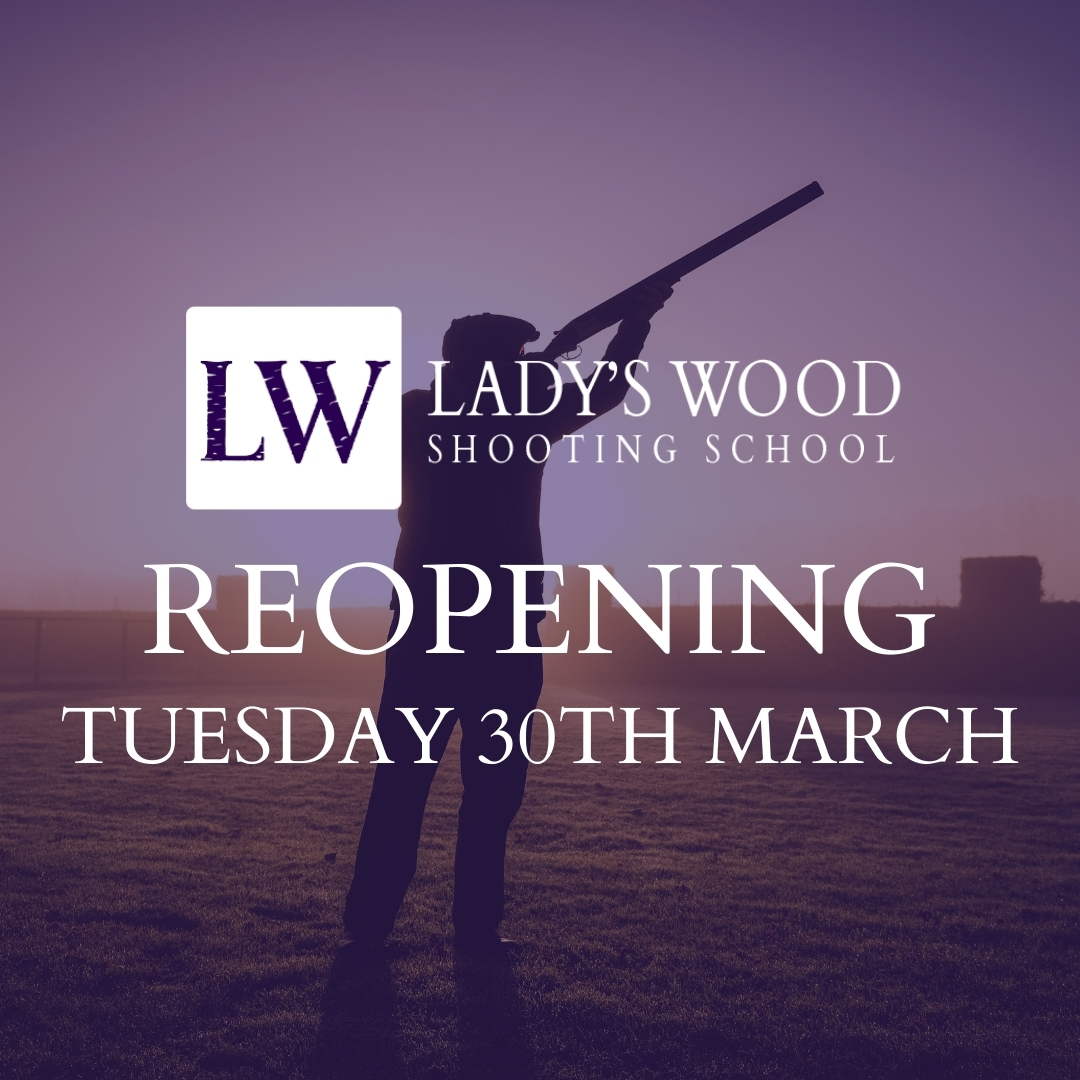 Lady's Wood Shooting School reopens TODAY!